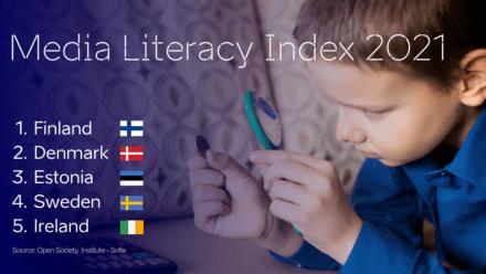 Finland, Denmark and Estonia top the Media Literacy Index 2021
